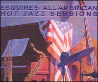 Esquire's All-American Hot Jazz Sessions