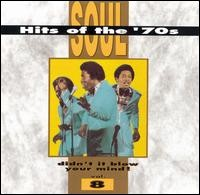 Soul Hits Of The 70's. Didn't It Blow Your Mind ! Vol. 8