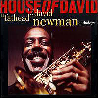 "House Of David. The David ""Fathead"" Newman Anthology"