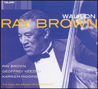 Walk On . The Ray Brown Trio Recording