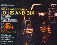 The Re-discovered Louis And Bix. Lost Musical Treasures Of Louis Armstrong And Bix Beiderbecke