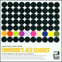 Tomorrow's Jazz Classics. 10 Years Nagel Heyer.The Anniversary Collection