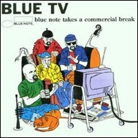 Blue TV. Blue Note Takes A Commercial Break