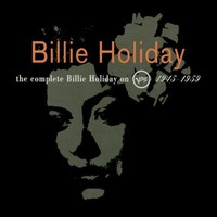 The Complete Billie Holiday On Verve. 1945-1959.