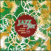 Jazz For Joy. A Verve Christmas Album