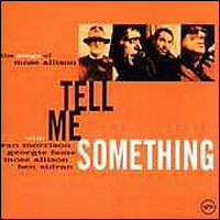 Tell Me Something. The Songs Of Mose Allison