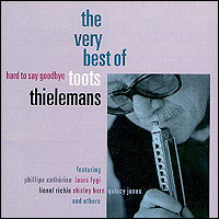 Hard To Say Goodbye, The Very Best Of Toots Thielemans