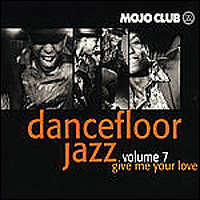 Mojo Club Presents Dancefloor jazz, Vol. 7