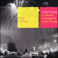 Jazz In Paris. Le Dernier Message De Lester Young