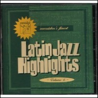 Latin Jazz Highlights. Messidor's Finest Volume 6