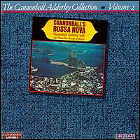 Cannonball's bossa nova. With the Bossa Rio Sextet