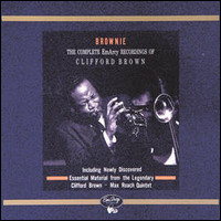 Brownie. The Complete EmArcy Recordings of Clifford Brown