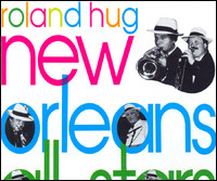 Roland Hug New Orleans All Stars, Vol. 1