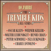 40 Jahre The Tremble Kids All-Stars