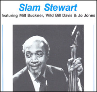 Slam Stewart Featuring Milt Buckner, Wild Bill Davis & Jo Jones