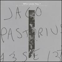 Who Loves You. A Tribute To Jaco Pastorius