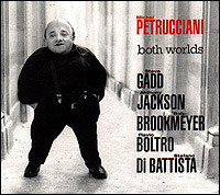 Both Worlds. Steve Gadd, Anthony Jackson, Bob Brookmeyer, Flavio Boltro, Stefano Di Battista