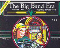 The Big Band Era, Vol. Ten. Sixteen Hits