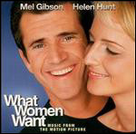 What Women Want. Music From The Motion Picture