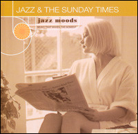 Jazz & The Sunday Times / Jazz Moods, Music That Makes The Moment