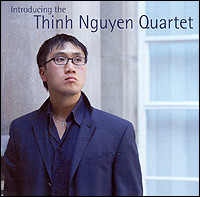 Introducing the Thinh Nguyen Quartet