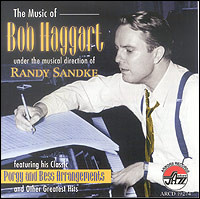 The Music Of Bob Haggart Under The Musical Direction Of Randy Sandke