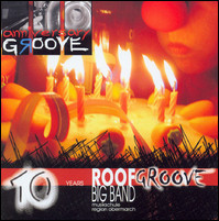 Anniversary Groove (10 Years Roof Groove Big Band Musikschule Region Obermarch)