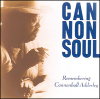 Remembering Cannonball Adderley