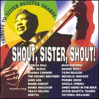A Tribute To Sister Rosetta Tharpe. Shout, Sister, Shout!
