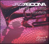 Jazz Ascona. New Standards. June 24-July 4, 2010