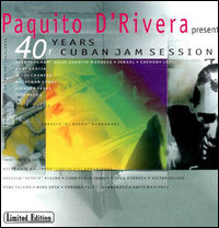 Paquito D'Rivera Presents 40 Years Of Cuban Jam Session