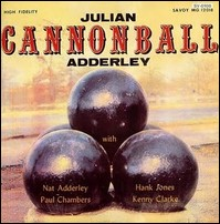 Presenting Cannonball. With Nat Adderley, Paul Chambers, Hank Jones, Kenny Clarke