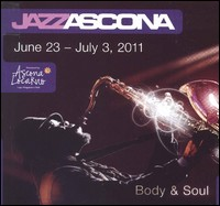 Jazz Ascona. Body & Soul. June 23 - July 3, 2011