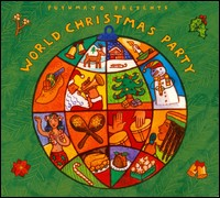 World Christmas party. Putumayo presents. Deck the halls with african, latin, reggae, ska and other global interpretations of classic Christmas carols