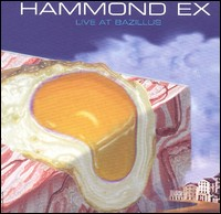Hammond Ex - Live At Bazillus