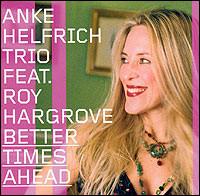 Anke Helfrich Trio: Better Times Ahead - 56562